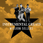Instrumental Greats - Million Sellers by Various Artists