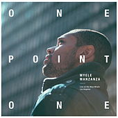 OnePointOne (Live at the Blue Whale) by Myele Manzanza