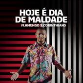 Hoje é Dia de Maldade (Flamengo x Corinthians) von Nego Do Borel