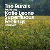 Superfluous Feelings (feat. Katie Leone) [The Remixes] by The Rurals