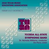 2016 Texas Music Educators Association: TCCBDA All-State Symphonic Band by Various Artists