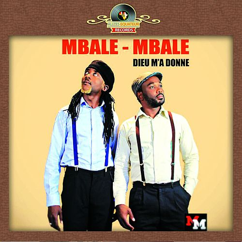 mbale mbale dieu ma donné
