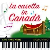 La casetta in Canadà (Kids Piano Music) by Massimo Faraò
