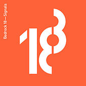 Bedrock 18 - Signals (Compiled by John Digweed) by Various Artists
