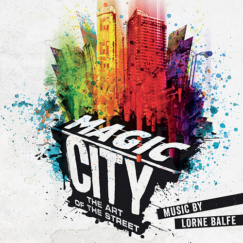 Magic City – The Art of the Street by Lorne Balfe
