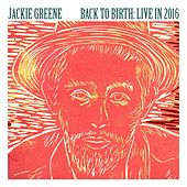 Back To Birth: Live In 2016 by Jackie Greene