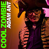 Cool Zombie by Adam Ant