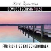 Bewusstseinsimpulse für richtige Entscheidungen by Kurt Tepperwein