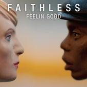 Feelin Good by Faithless
