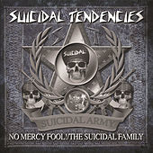 No Mercy Fool!/The Suicidal Family von Suicidal Tendencies