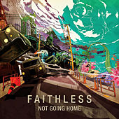 Not Going Home by Faithless