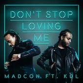 Don't Stop Loving Me (feat. KDL) de Madcon