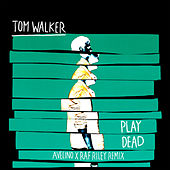 Play Dead (Avelino x Raf Riley Remix) de Tom Walker