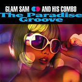 The Paradise Groove by Glam Sam