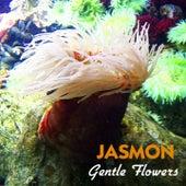 Gentle Flowers by Jasmon