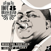Working Together / Keepin' It Funky van Hot 8 Brass Band