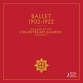 The Band of the Coldstream Guards, Vol. 8: Ballet de The Band Of The Coldstream Guards