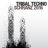 Tribal Techno Schranz 2016 by Various Artists