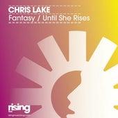 Fantasy/Until She Rises de Chris Lake