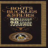 Boots, Buckles & Spurs - 50 Songs Celebrate 50 Years of Cowboy Tradition de Various Artists