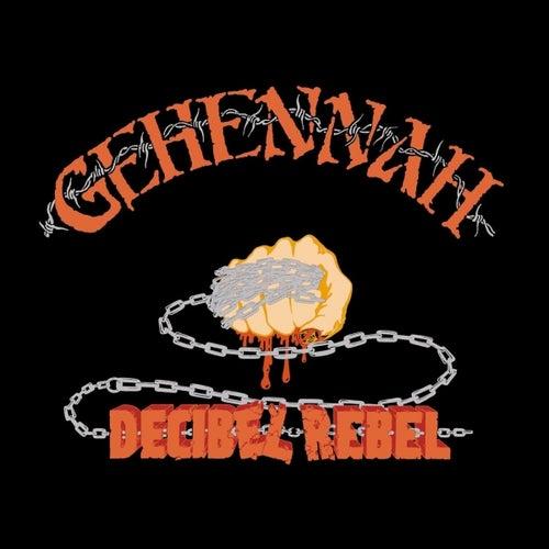 Decibel Rebel by Gehennah