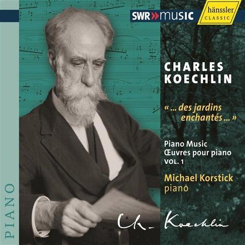 Koechlin: Œuvres pour piano Vol. I by Michael Korstick