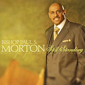 Still Standing by Bishop Paul S. Morton