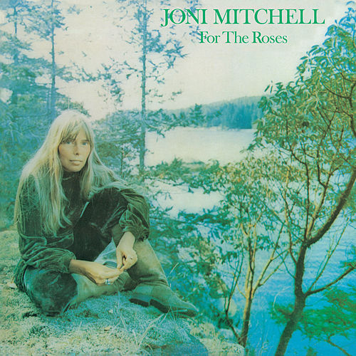 For The Roses by Joni Mitchell