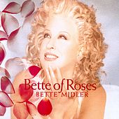 Bette Of Roses von Bette Midler
