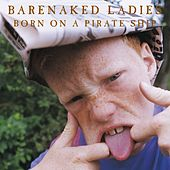Born On A Pirate Ship by Barenaked Ladies