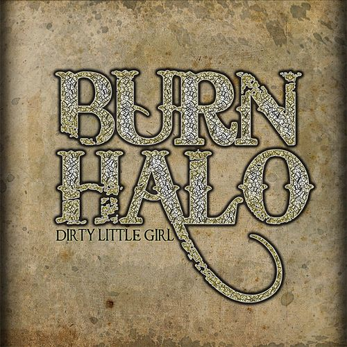 Dirty Little Girl by Burn Halo