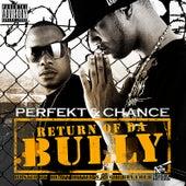 Return of Da Bully by Perfekt