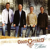 Good Tired by The Akins