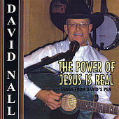 The Power of Jesus Is Real von David Nall