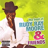 The Best of Rudy Ray Moore & Friends by Rudy Ray Moore