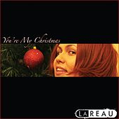 You're My Christmas by Lareau