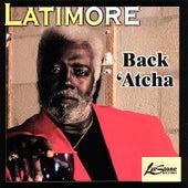 Back 'atcha by Latimore
