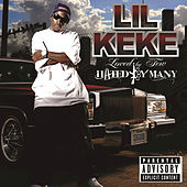 Loved By Few Hated By Many by Lil' Keke