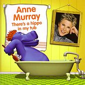 There's A Hippo In My Tub von Anne Murray