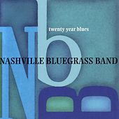 Twenty Year Blues by Nashville Bluegrass Band