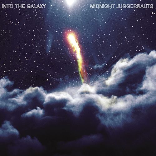 Into The Galaxy by Midnight Juggernauts