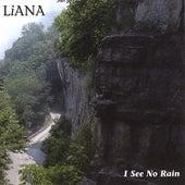 I See No Rain de Liana