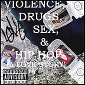Violence, Drugs, Sex, & Hip Hop (A Love Story) de Loke