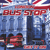 Get It On by London Bus Stop