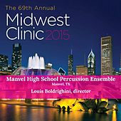Midwest Clinic: Manvel High School Percussion Ensemble (Live) by Manvel High School Percussion Ensemble
