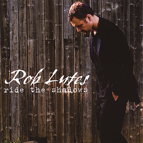 Ride the Shadows by Rob Lutes