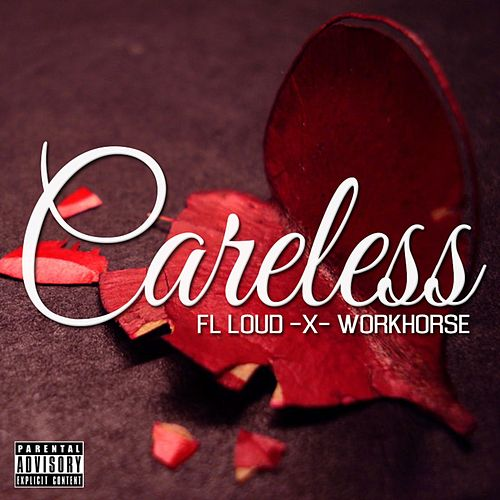 Careless (feat. Workhorse) by Fl Loud