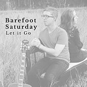 Let It Go by Barefoot Saturday