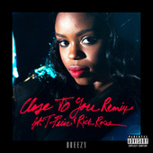 Close To You (Remix) by Dreezy