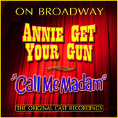 On Broadway: Annie Get Your Gun / Call Me Madam by Various Artists